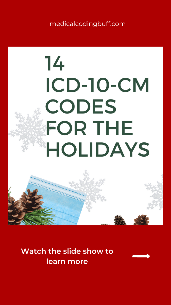 14 ICD-10-CM Codes for the holiday seaons
