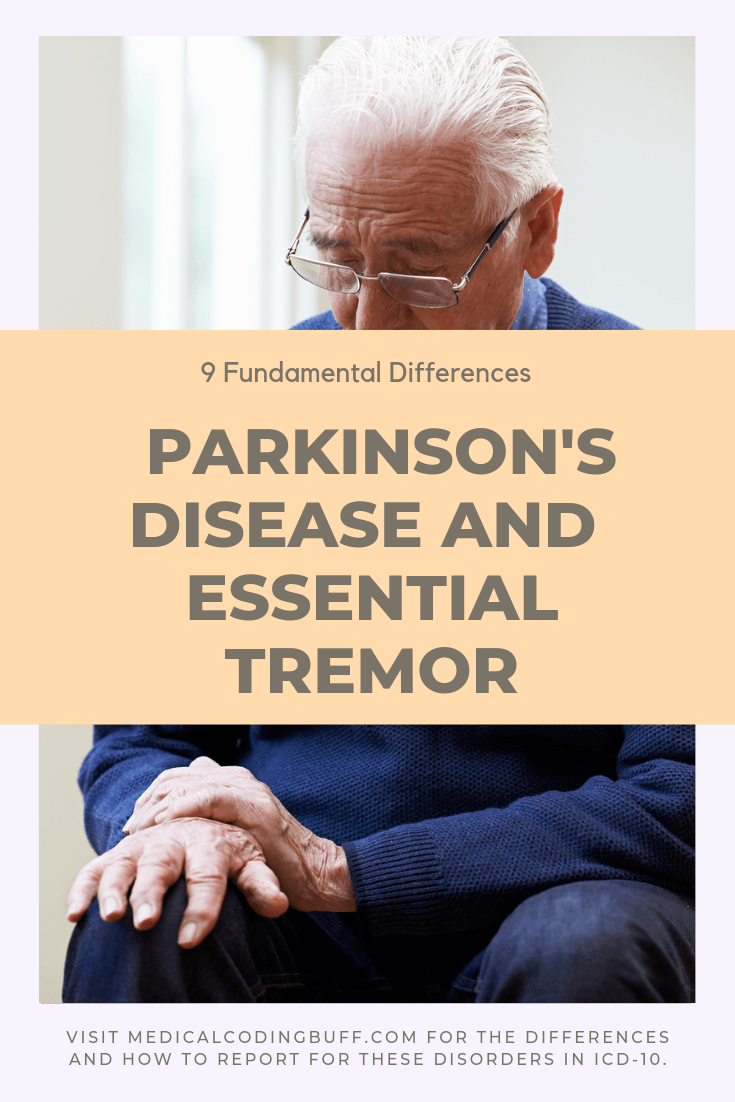 man with Parkinson's disease or essential tremor and coding for these in ICD-10