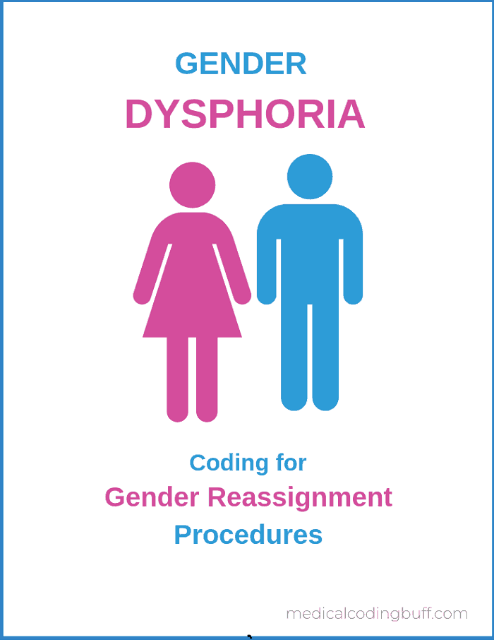 Gender Dysphoria and coding for gender reassignment procedures