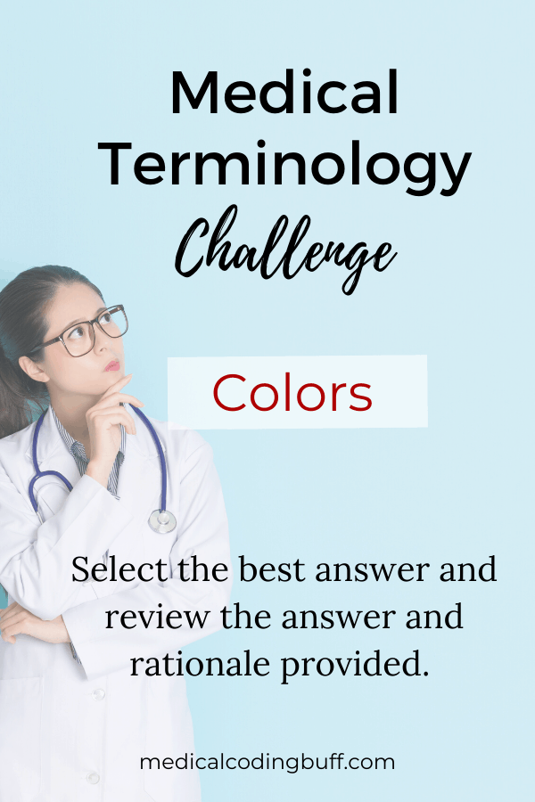 health professional giving medical terminology colors challenges with answer