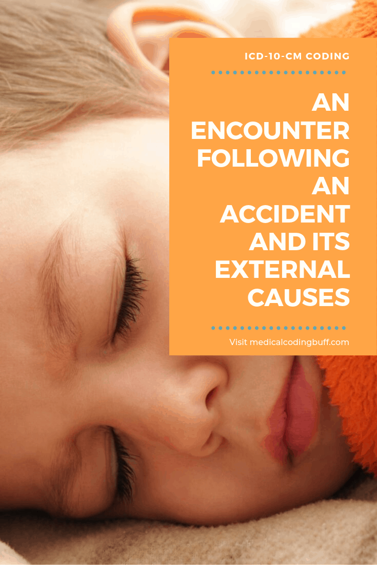 baby sleeping and ICD-10-CM coding for an encounter following an accident and its external causes