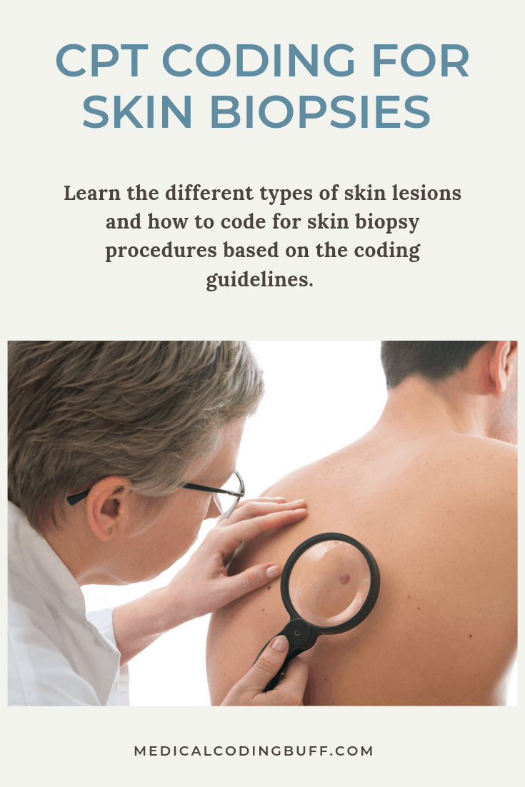 doctor looking at patient's skin before taking skin biopsy and cpt codes used to report for skin biopsies