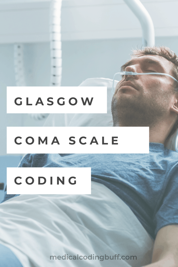 man laying in bed in coma to describe Glasgow Coma Scale coding in ICD-10-CM (R40.2-)