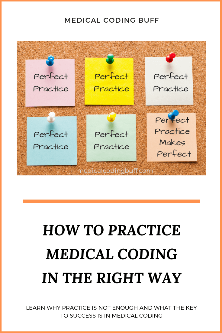 perfect practice makes perfect post it notes on a bulletin board to explain how to practice medical coding in the right waycoder