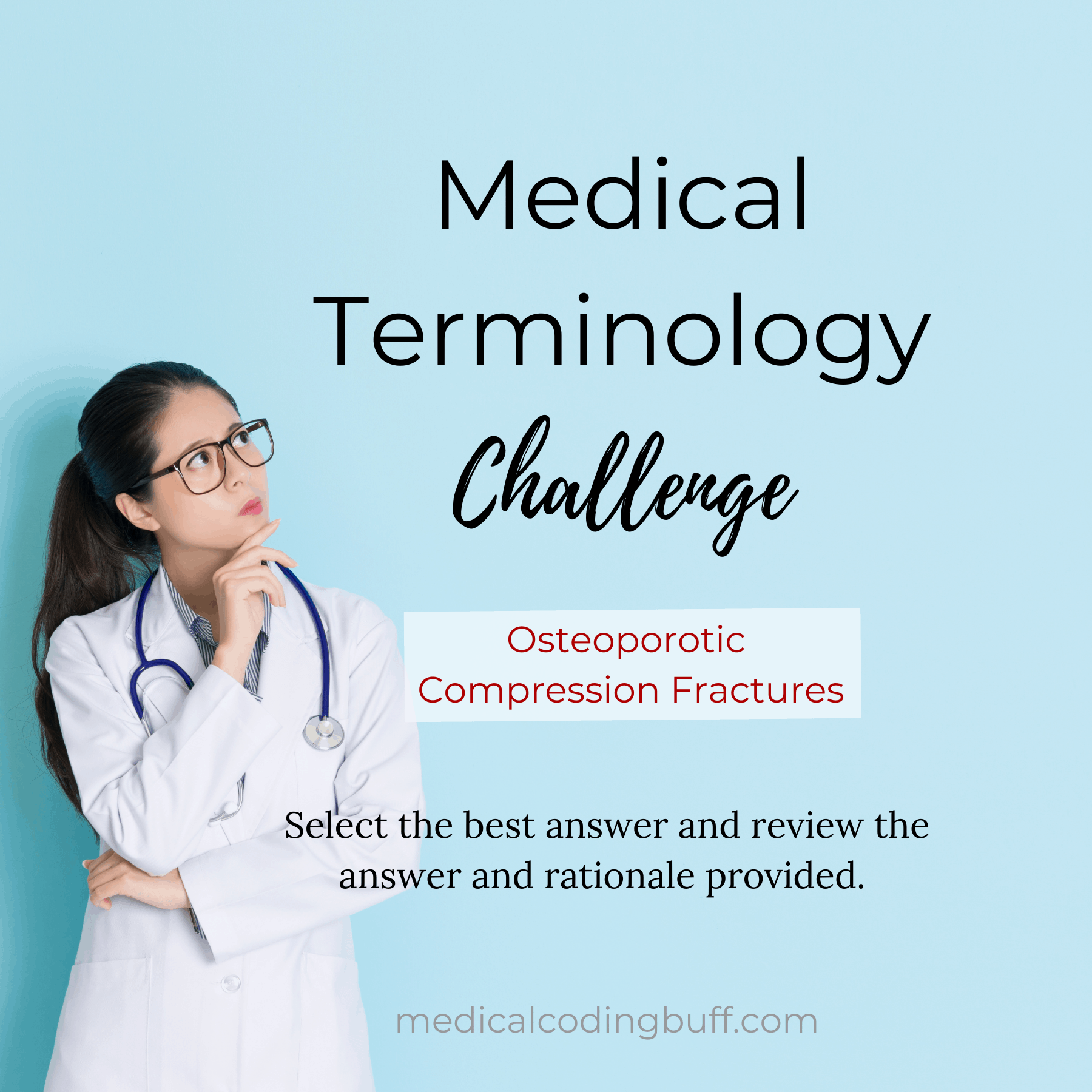 Osteoporotic Compression Fractures: Medical Terminology Challenge