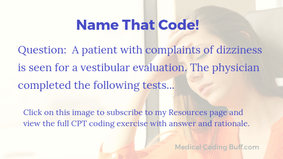 Name That Code CPT coding exercise related to dizziness and vestibular evaluation