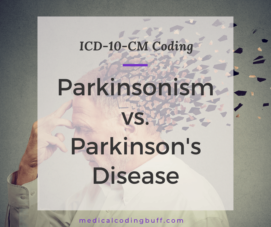 Parkinsonism vs. Parkinson's disease in ICD-10-CM