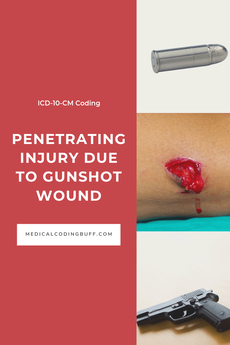 ICD-10-CM Coding for Penetrating Injury Due to Gunshot Wound