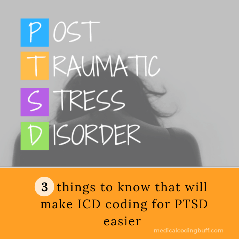 post-traumatic stress disorder (PTSD) and 3 things to know to code for it in ICD-10