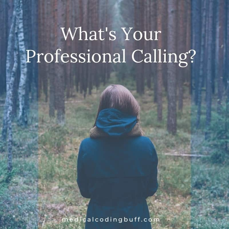what's your professional calling? is it medical coding